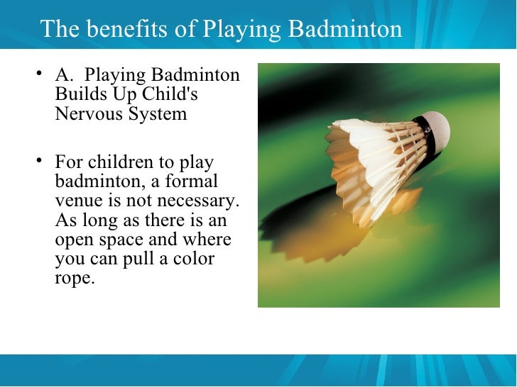 essay-benefit of playing badminton Sports-related injuries in #kids: in 2012, 135 million children visited emergency rooms with #sports-related injuries here are the most common by percentage.