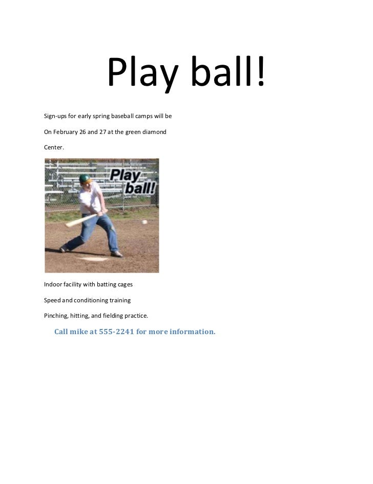 Play ball!<br />Sign-ups for early spring baseball camps will be <br />On February 26 and 27 at the green diamond <br />Ce...