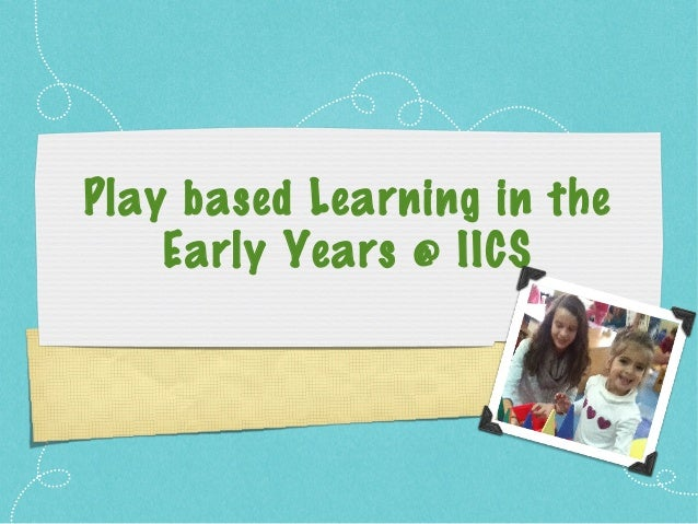 Play based Learning in the Early Years @ IICS