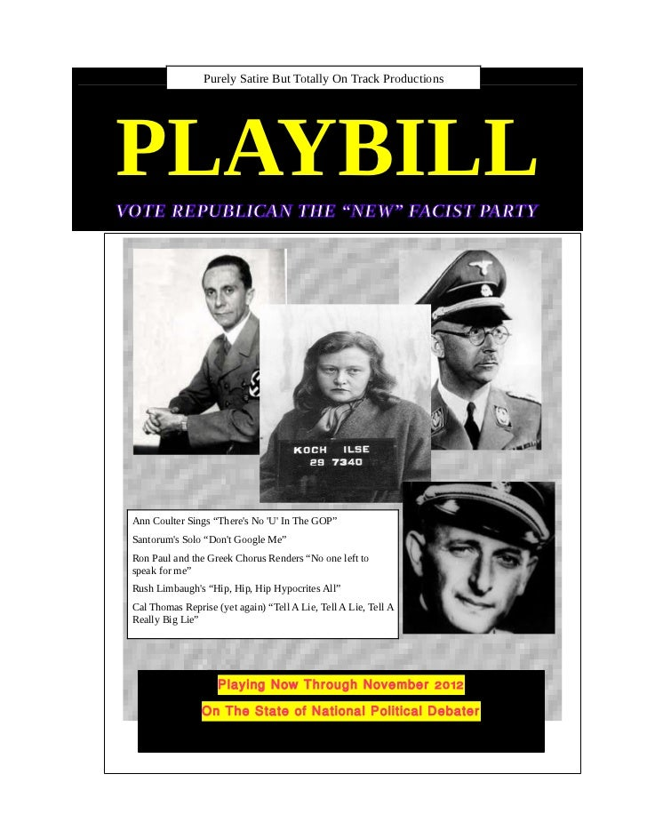 """Purely Satire But Totally On Track ProductionsPLAYBILLVOTE REPUBLICAN THE """"NEW"""" FACIST PARTY Ann Coulter Sings """"Theres No ..."""