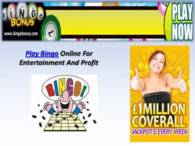 Play Bingo Online ForEntertainment And Profit