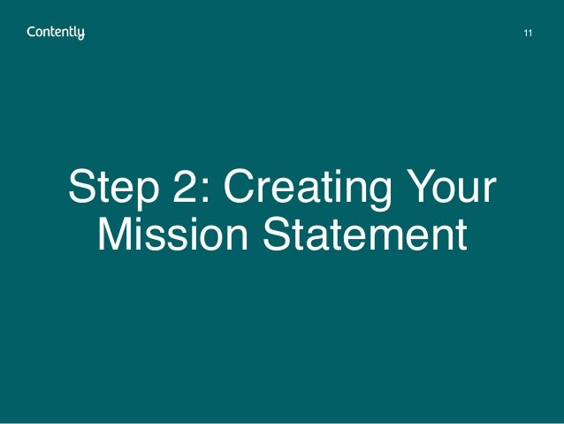 Step 2: Creating Your Mission Statement 11