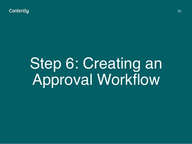 Step 6: Creating an Approval Workflow 31