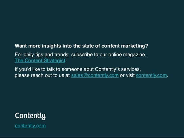Want more insights into the state of content marketing? For daily tips and trends, subscribe to our online magazine, The ...