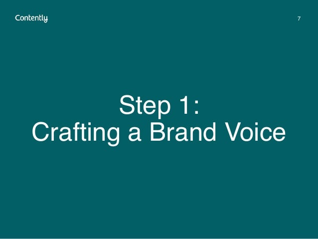 Step 1:  Crafting a Brand Voice 7