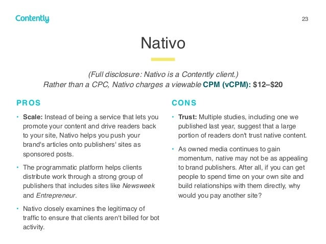 23 Nativo z PROS • Scale: Instead of being a service that lets you promote your content and drive readers back to your sit...