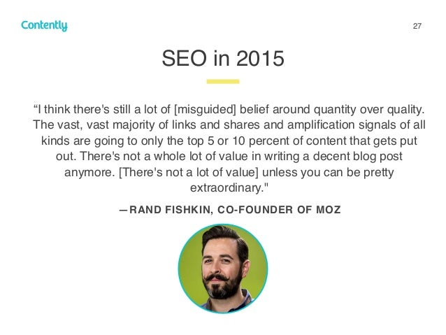 """27 """"I think there's still a lot of [misguided] belief around quantity over quality. The vast, vast majority of links and s..."""