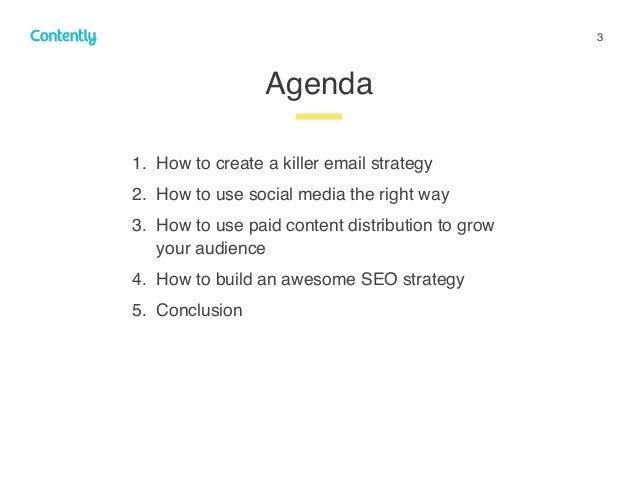 3 Agenda z 1. How to create a killer email strategy 2. How to use social media the right way 3. How to use paid content di...