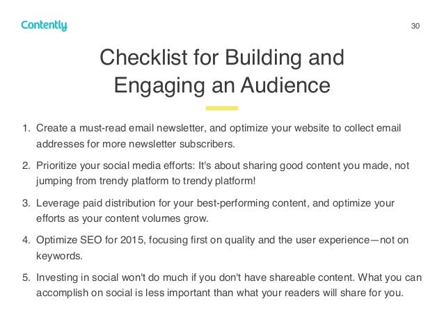 30 Checklist for Building and Engaging an Audience z 1. Create a must-read email newsletter, and optimize your website to ...