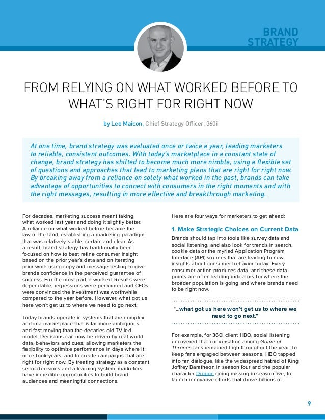 BRAND STRATEGY FROM RELYING ON WHAT WORKED BEFORE TO WHAT'S RIGHT FOR RIGHT NOW For decades, marketing success meant takin...