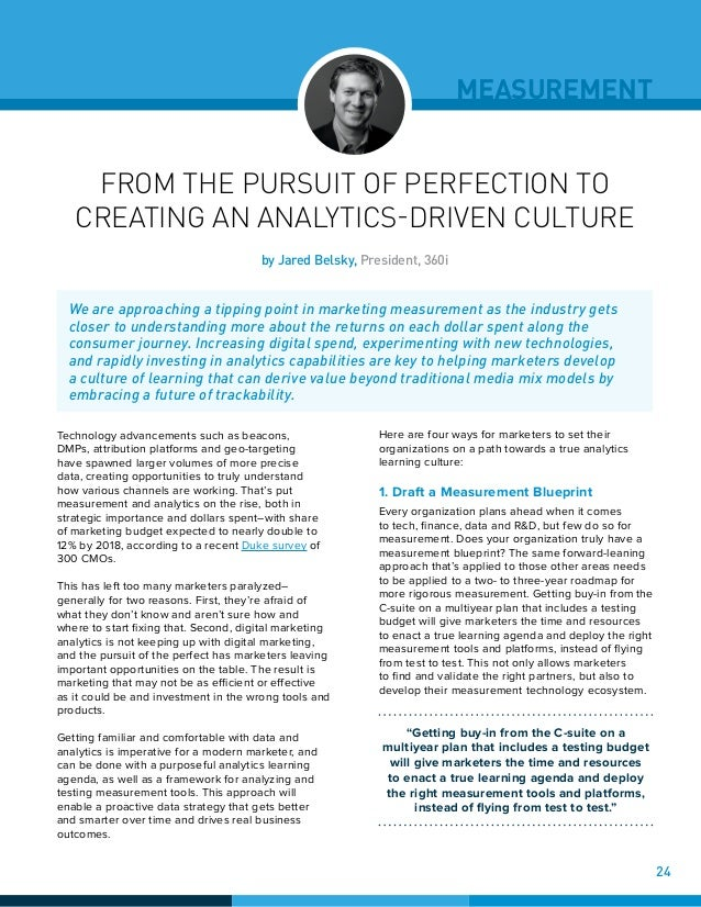 MEASUREMENT FROM THE PURSUIT OF PERFECTION TO CREATING AN ANALYTICS-DRIVEN CULTURE Technology advancements such as beacons...