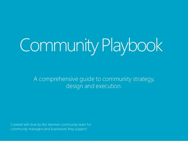 Communiіty Playbook              A comprehensiіve guiіde to communiіty strategy,                        desiіgn and execut...