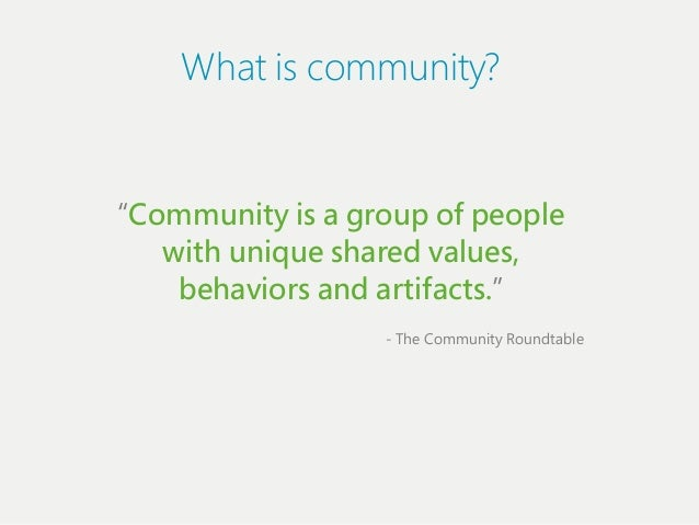 "What iіs communiіty?""Communiіty iіs a group of people   wiіth uniіque shared values,    behaviіors and artiіfacts.""       ..."