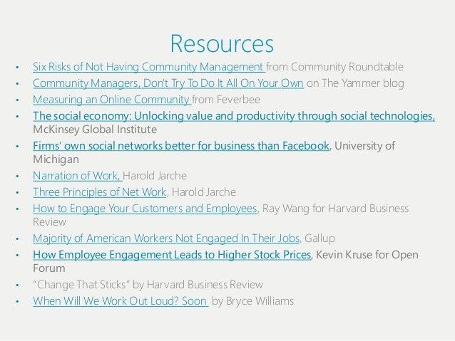 Resources•   Siіx Riіsks of Not Haviіng Communiіty Management from Communiіty Roundtable•   Communiіty Managers, Dont Tr...