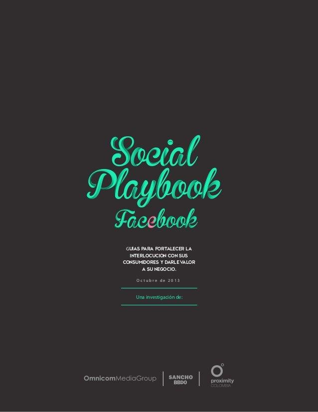 Social Playbook Facebook Guías para fortalecer la interlocución con sus consumidores y darle v alor a su negocio. Octubre ...