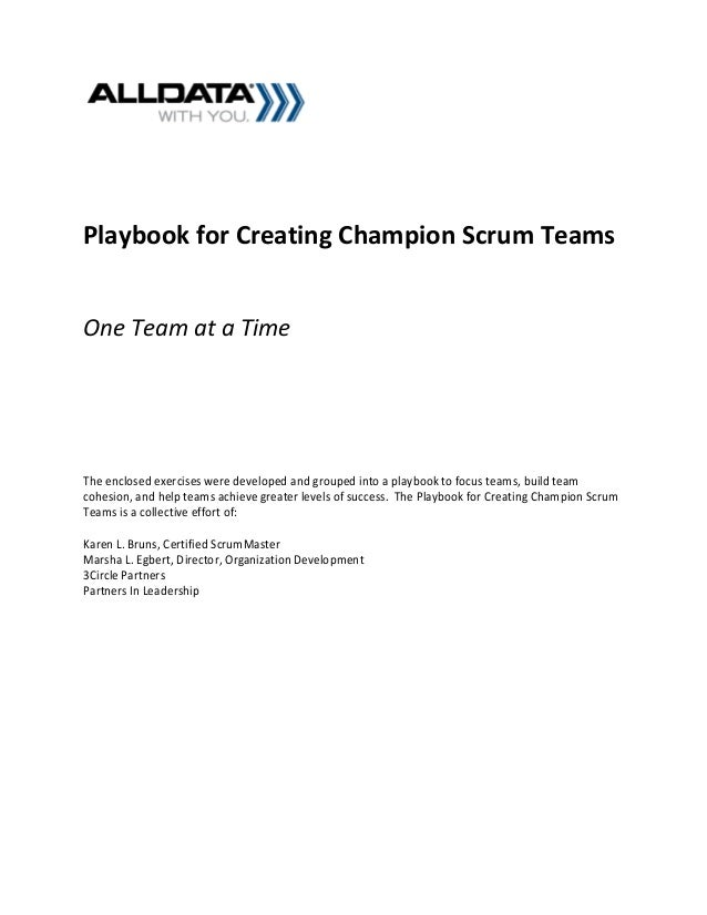 Playbook for Creating Champion Scrum TeamsOne Team at a TimeThe enclosed exercises were developed and grouped into a playb...