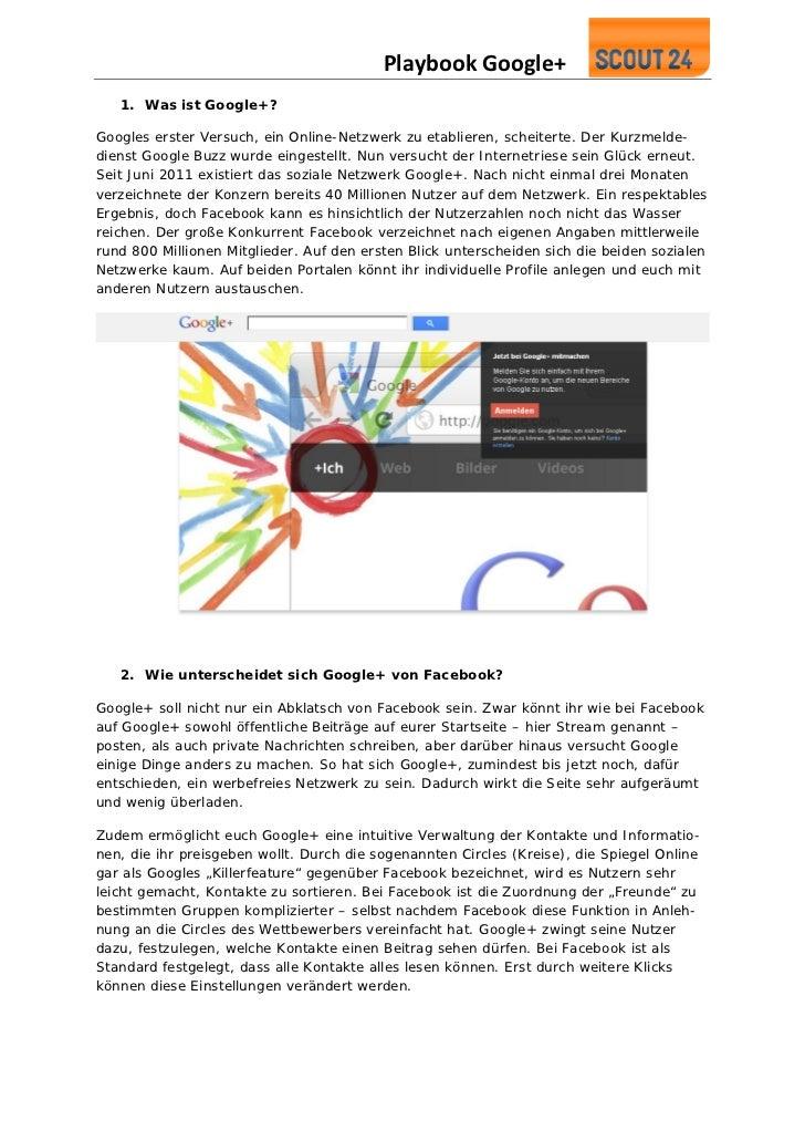 PlaybookGoogle+   1. Was ist Google+?Googles erster Versuch, ein Online-Netzwerk zu etablieren, scheiterte. Der Kurzmeld...