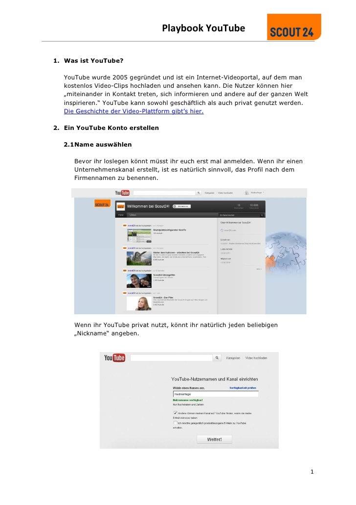 Playbook YouTube1. Was ist YouTube?   YouTube wurde 2005 gegründet und ist ein Internet-Videoportal, auf dem man   kostenl...