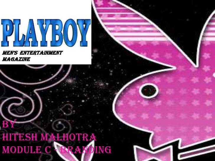 Men's  Entertainment Magazine<br />Men's Entertainment Magazine<br />By<br />Hitesh Malhotra<br />Module C - Branding<br />