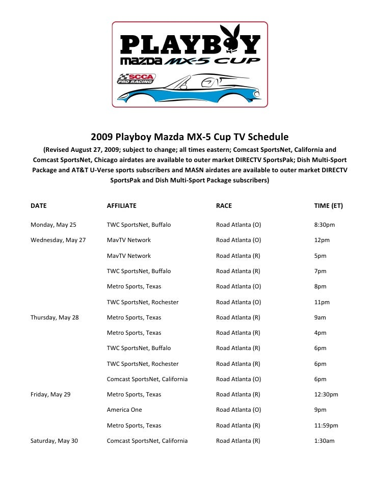 2009 Playboy Mazda MX-5 Cup TV Schedule    (Revised August 27, 2009; subject to change; all times eastern; Comcast SportsN...