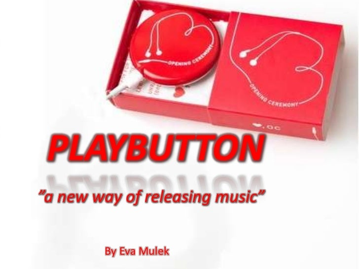 "PLAYBUTTON""a new way of releasing music""<br />By Eva Mulek<br />"