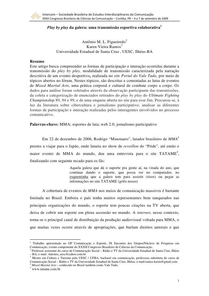Intercom – Sociedade Brasileira de Estudos Interdisciplinares da Comunicação           XXXII Congresso Brasileiro de Ciênc...