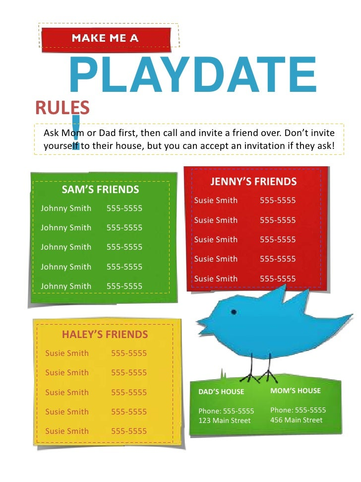 PLAYDATE!<br />RULES<br />Ask Mom or Dad first, then call and invite a friend over. Don't invite yourself to their house, ...