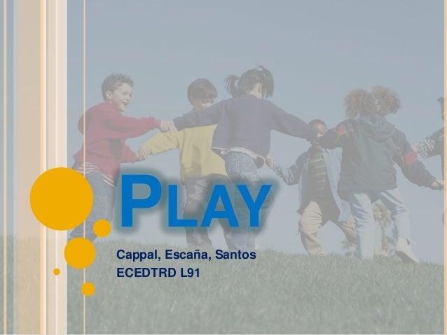 PLAY Cappal, Escaña, Santos ECEDTRD L91