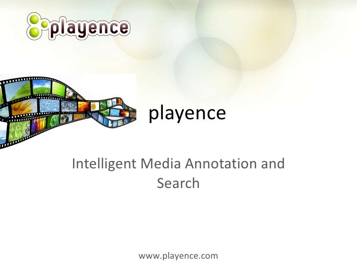 Intelligent Media Annotation and Search playence www.playence.com