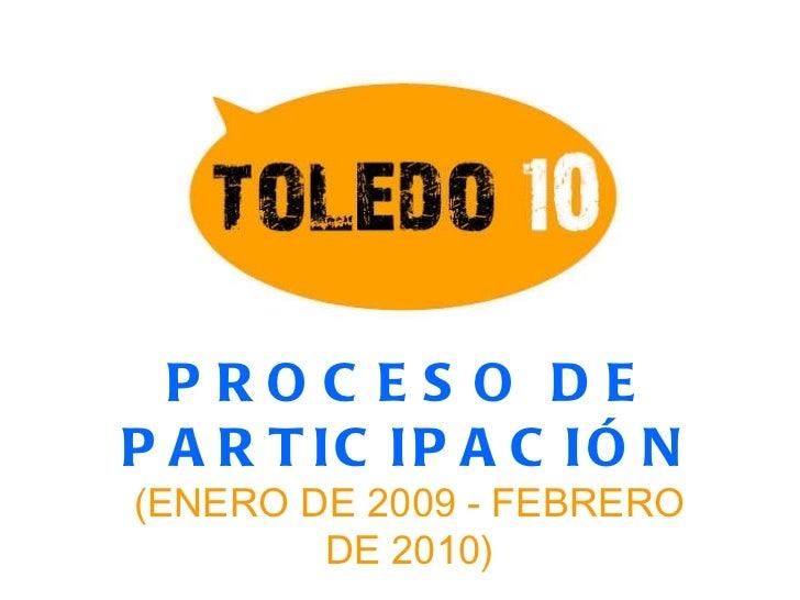PROCESO DE PARTICIPACIÓN (ENERO DE 2009 - FEBRERO DE 2010)