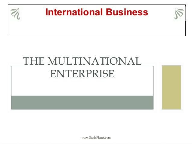 International Business www.StudsPlanet.com THE MULTINATIONAL ENTERPRISE