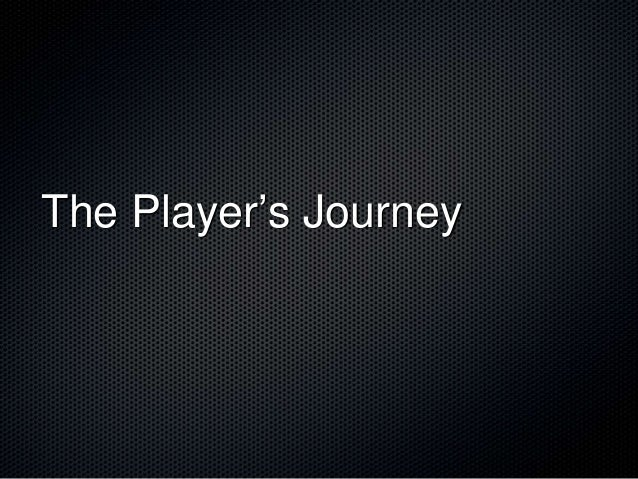 The Player's Journey