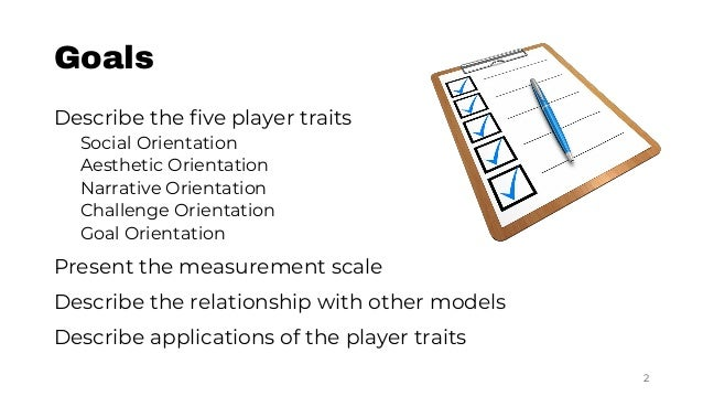 """""""I don't fit into a single type"""": A Trait Model and Scale of Game Playing Preferences Slide 2"""