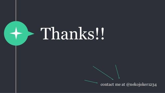 Thanks!! contact me at @nekojoker1234