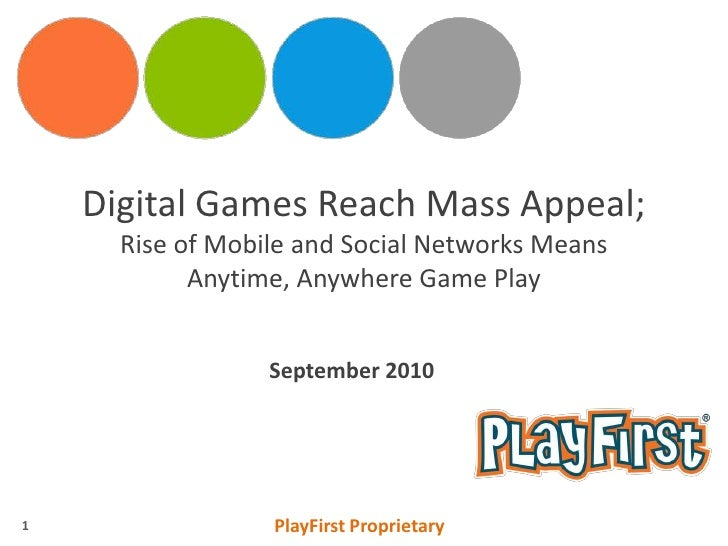 Digital Games Reach Mass Appeal;Rise of Mobile and Social Networks Means Anytime, Anywhere Game Play<br />September 2010<b...