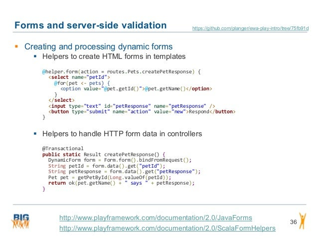Forms and server-side validation 36  Creating and processing dynamic forms  Helpers to create HTML forms in templates @h...