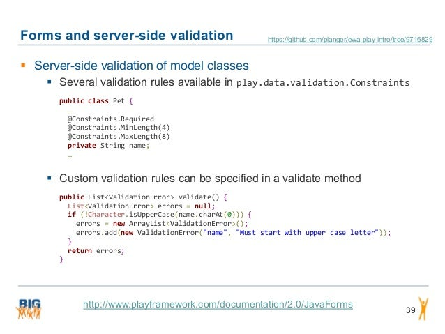 Forms and server-side validation 39  Server-side validation of model classes  Several validation rules available in play...