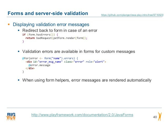 Forms and server-side validation 40  Displaying validation error messages  Redirect back to form in case of an error if ...