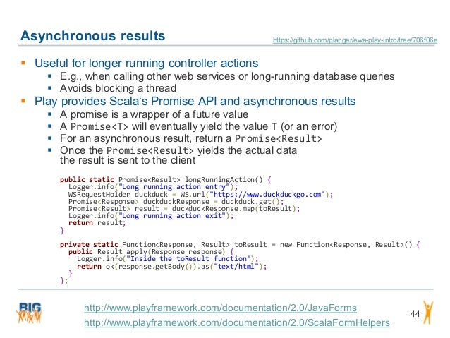 Asynchronous results 44  Useful for longer running controller actions  E.g., when calling other web services or long-run...
