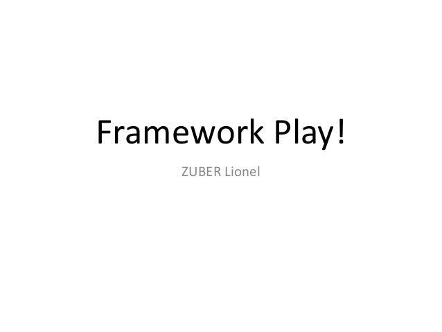 Framework Play! ZUBER Lionel