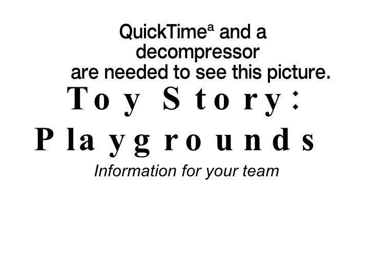 Toy Story: Playgrounds   Information for your team