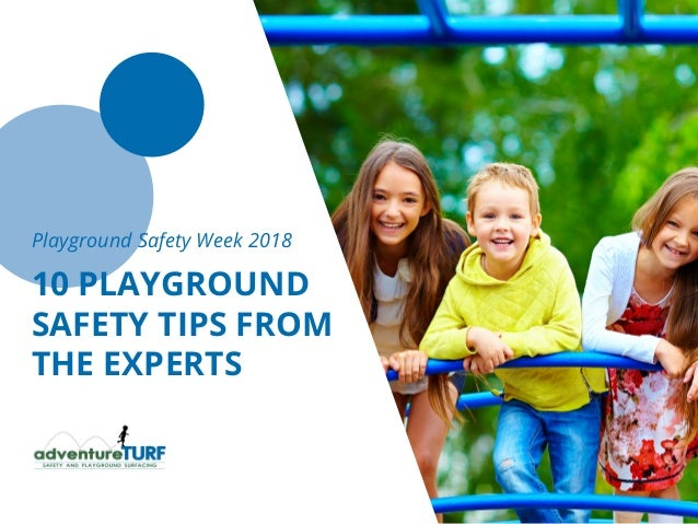 Playground Safety Week 2018 10 PLAYGROUND SAFETY TIPS FROM THE EXPERTS
