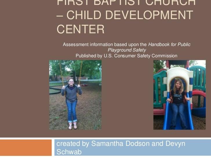 First baptist church – child development center<br />created by Samantha Dodson and Devyn Schwab<br />Assessment informati...