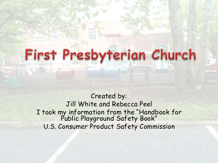 """First Presbyterian Church<br />Created by:<br />Jill White and Rebecca Peel<br />I took my information from the """"Handbook ..."""