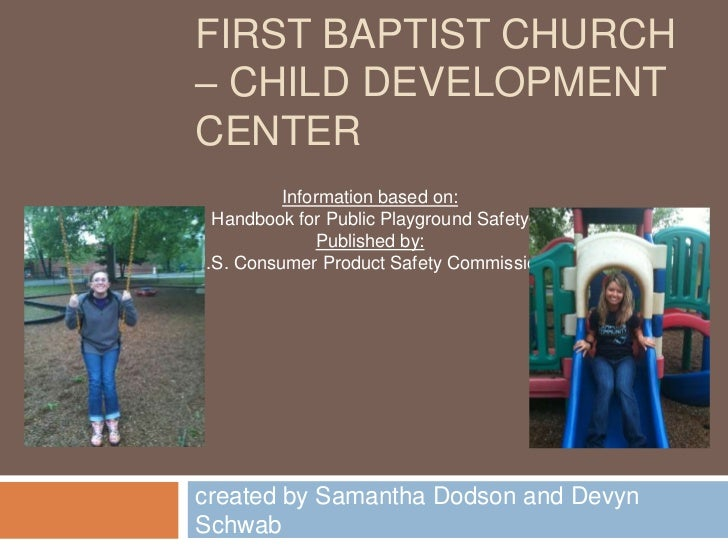 First baptist church – child development center<br />created by Samantha Dodson and Devyn Schwab<br />Information based on...