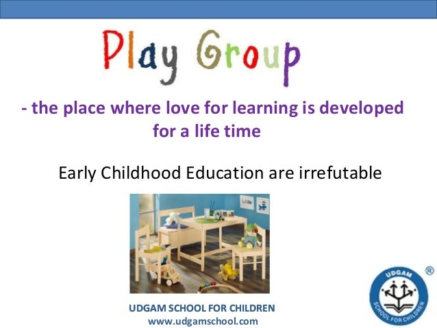 - the place where love for learning is developed for a life time Early Childhood Education are irrefutable  UDGAM SCHOOL F...