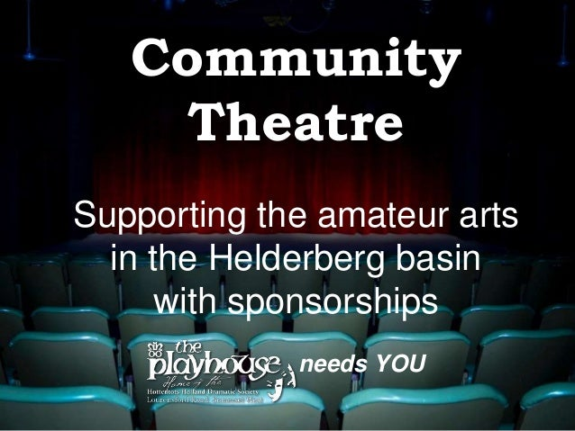 Community Theatre Supporting the amateur arts in the Helderberg basin with sponsorships needs YOU