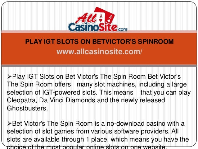 Play Igt Slots On Betvictor S Spinroom