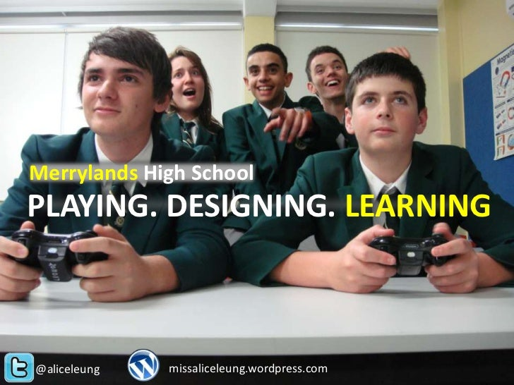 Merrylands High SchoolPLAYING. DESIGNING. LEARNING@aliceleung   missaliceleung.wordpress.com