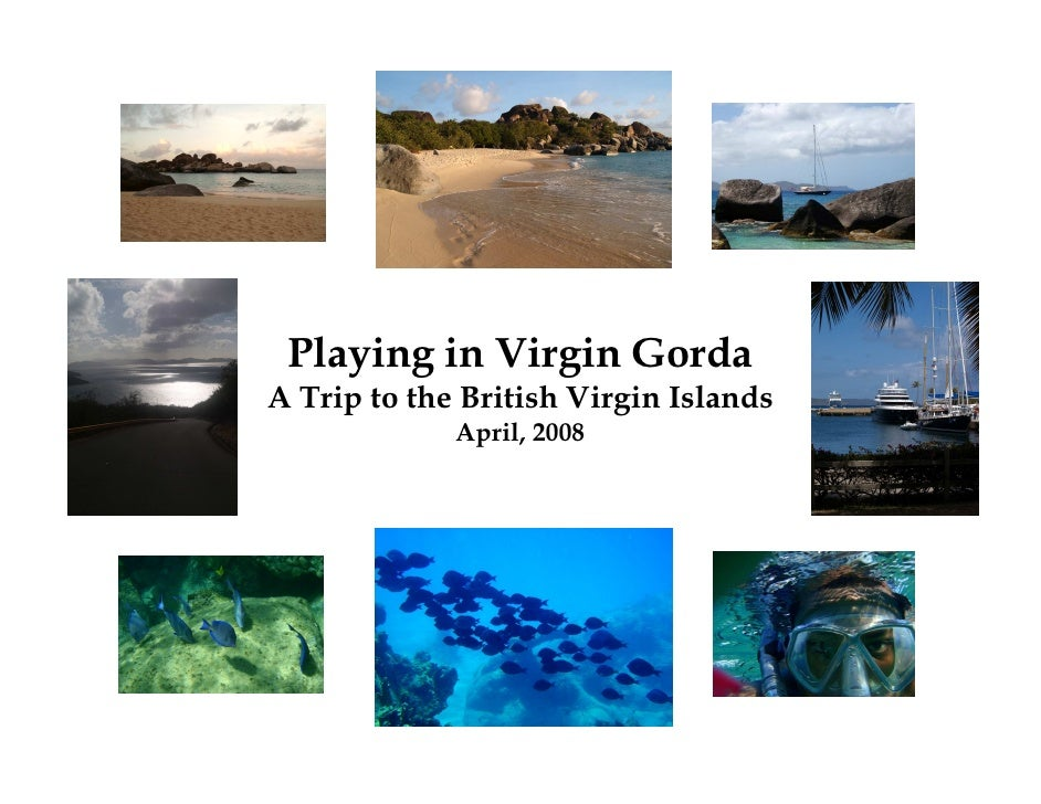 Playing in Virgin Gorda A Trip to the British Virgin Islands              April, 2008
